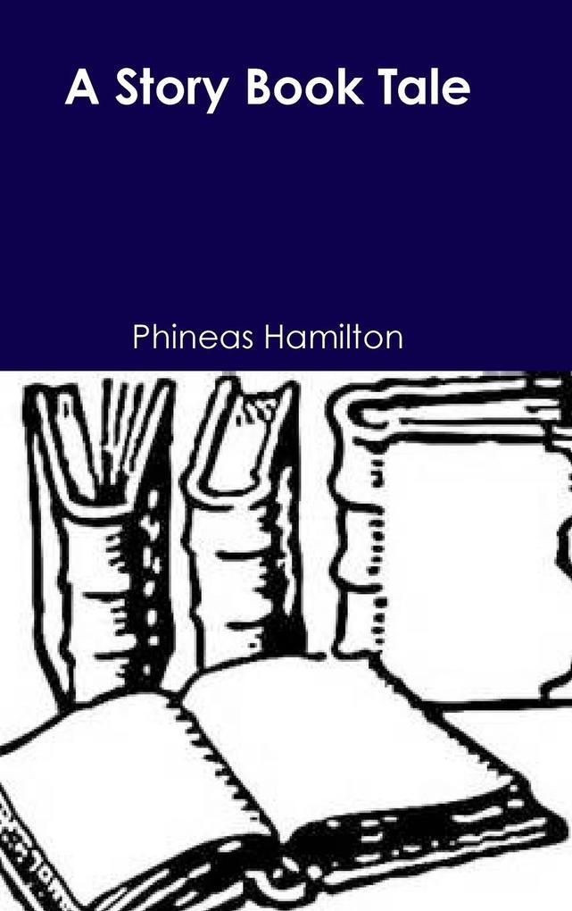 A Story Book Tale als Buch von Phineas Hamilton