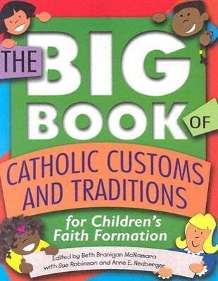 The Big Book of Catholic Customs and Traditions: For Children's Faith Formation als Taschenbuch