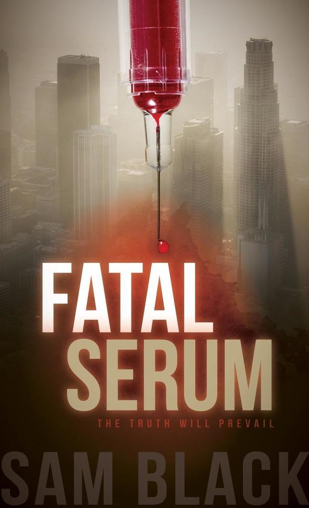 Fatal Serum als Buch von Sam Black