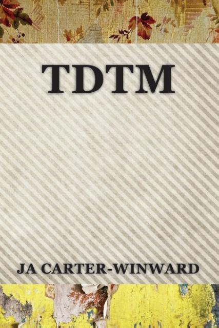 Tdtm als Taschenbuch von Ja Carter-Winward