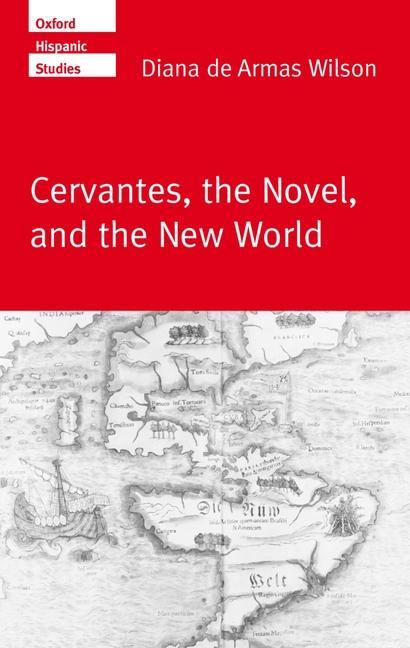Cervantes, the Noval, and the New World als Buch