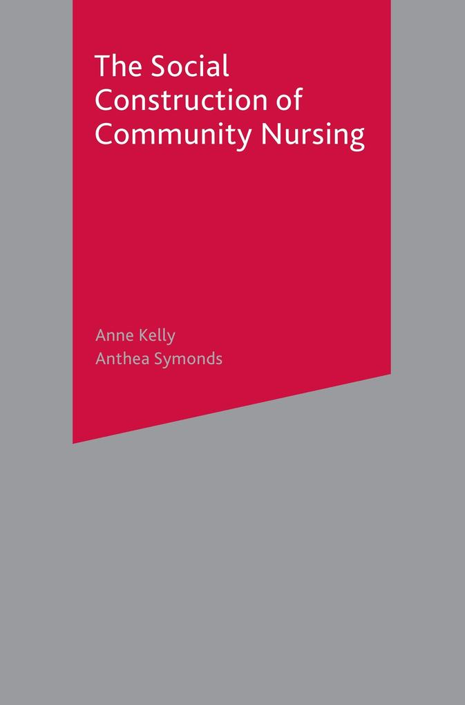 The Social Construction of Community Nursing als Buch
