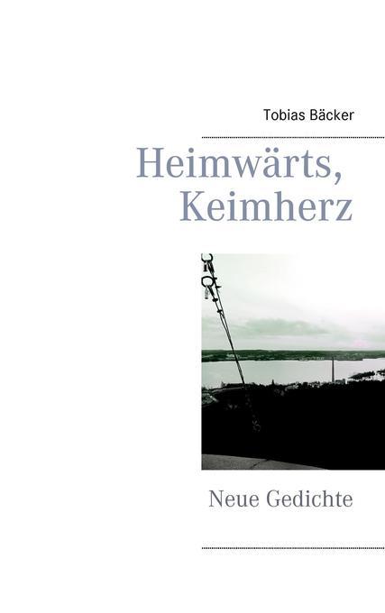 Heimwärts, Keimherz als Buch von Tobias Bäcker