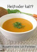 Heiß oder kalt? Suppenrezepte zum Verlieben (Posterbuch DIN A3 hoch)