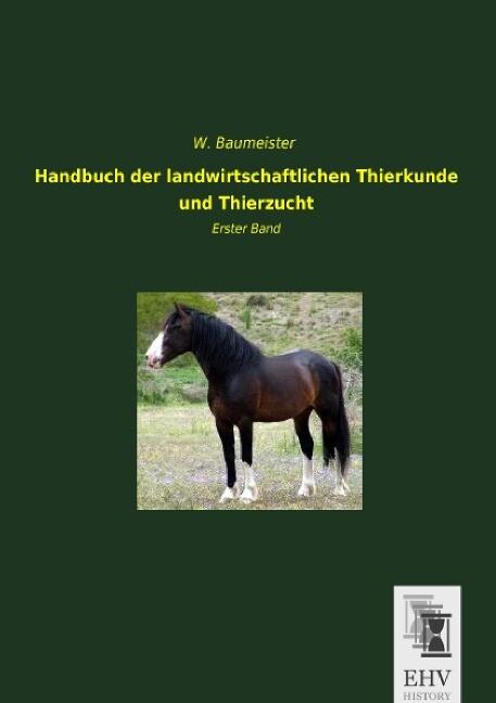 Handbuch der landwirtschaftlichen Thierkunde un...
