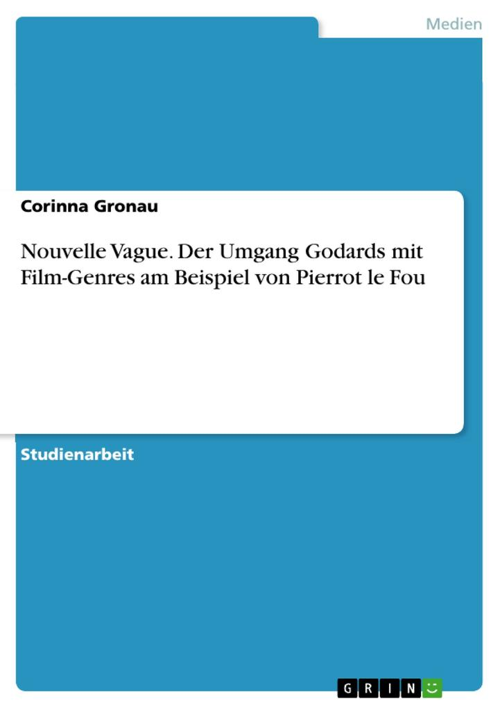 Nouvelle Vague. Der Umgang Godards mit Film-Gen...