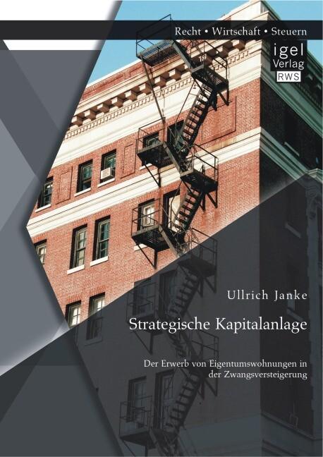 Strategische Kapitalanlage: Der Erwerb von Eige...