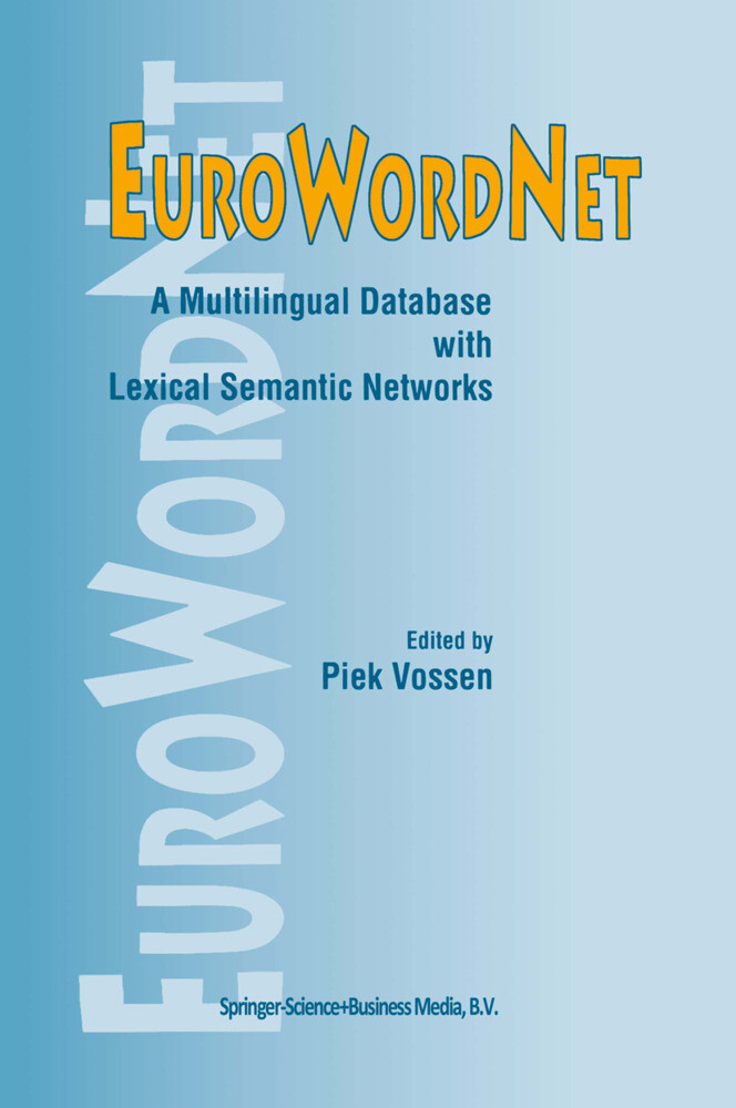 EuroWordNet: A multilingual database with lexical semantic networks als Buch