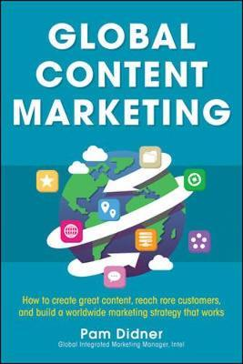 Global Content Marketing: How to Create Great C...