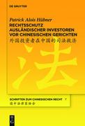 Rechtsschutz ausländischer Investoren vor chinesischen Gerichten