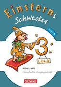 Einsterns Schwester - Sprache und Lesen 3. Jahrgangsstufe. Arbeitsheft Bayern