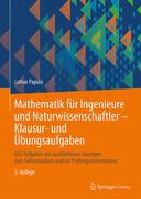 Mathematik für Ingenieure und Naturwissenschaftler - Klausur- und Übungsaufgaben