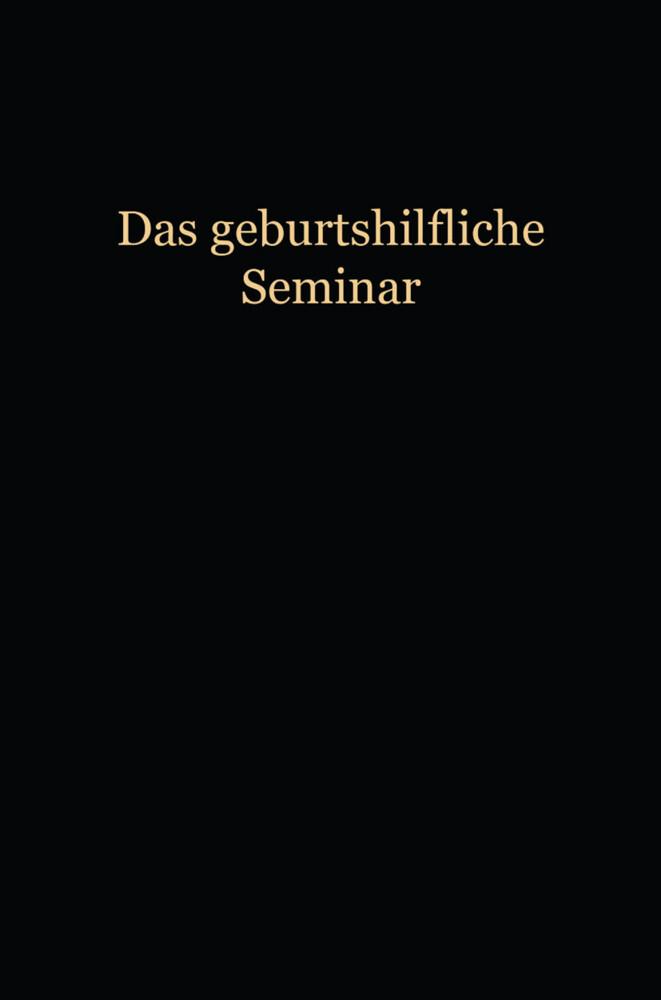 Das Geburtshilfliche Seminar als Buch von Wilhe...