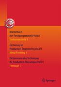 Wörterbuch der Fertigungstechnik. Dictionary of Production Engineering. Dictionnaire des Techniques de Production Mechanique Vol. I/1
