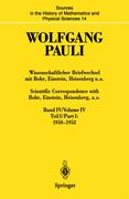 Wissenschaftlicher Briefwechsel mit Bohr, Einstein, Heisenberg u.a. Band IV, Teil I: 1950-1952 / Scientific Correspondence with Bohr, Einstein, Heisenberg a.o. Volume IV, Part I: 1950-1952