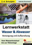 Lernwerkstatt Wasser & Abwasser - Versorgung und Aufbereitung