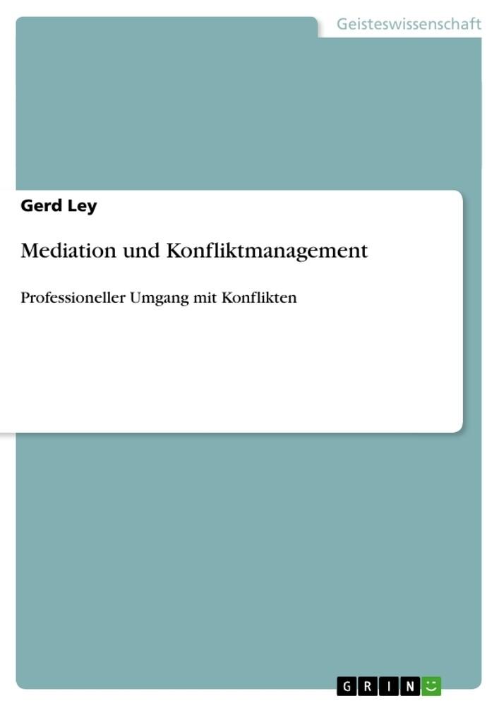 Mediation und Konfliktmanagement als Buch von G...