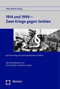 1914 und 1999 - Zwei Kriege gegen Serbien