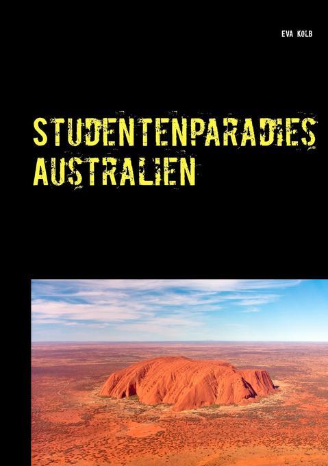 Studentenparadies Australien als Buch von Eva Kolb