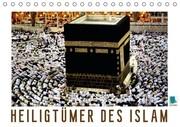 Heiligtümer des Islam (Tischkalender immerwährend DIN A5 quer)