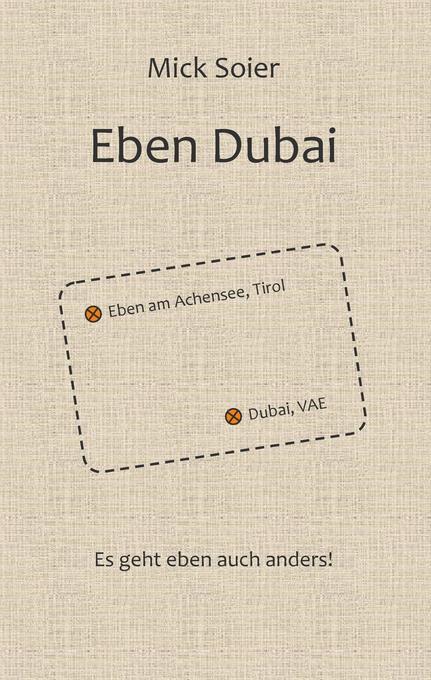 Eben Dubai als Buch von Mick Soier