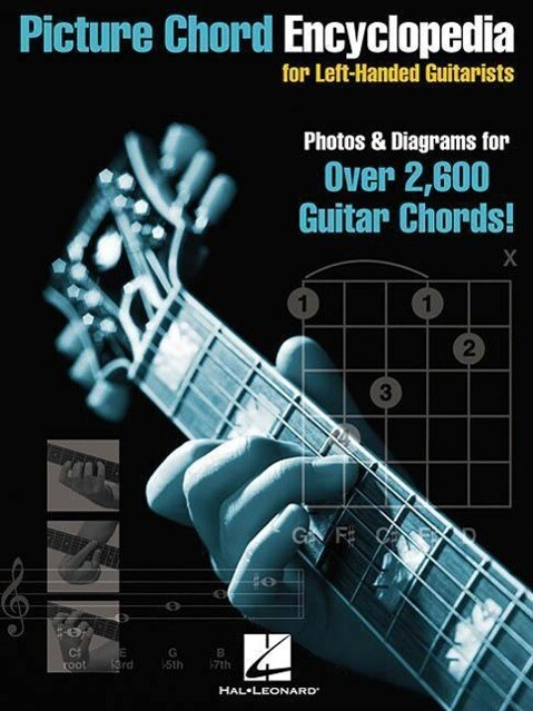 Picture Chord Encyclopedia for Left-Handed Guitarists: Photos & Diagrams for Over 2,600 Chords! als Taschenbuch