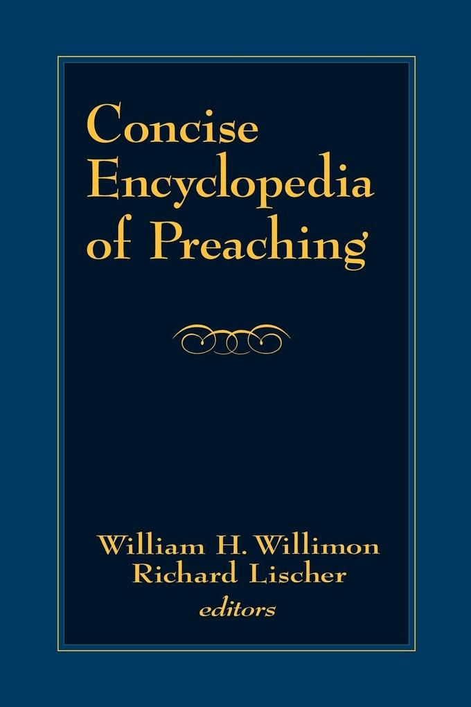 Concise Encyclopedia of Preaching als Buch
