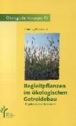 Begleitpflanzen im ökologischen Getreidebau als Buch