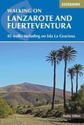 Walking on Lanzarote and Fuerteventura: 45 Walks Including on Isla La Grciosa