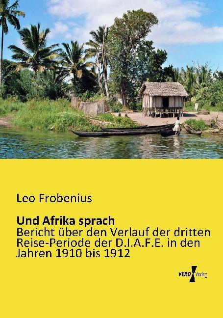 Und Afrika sprach als Buch von Leo Frobenius
