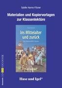 Ins Mittelalter und zurück. Begleitmaterial