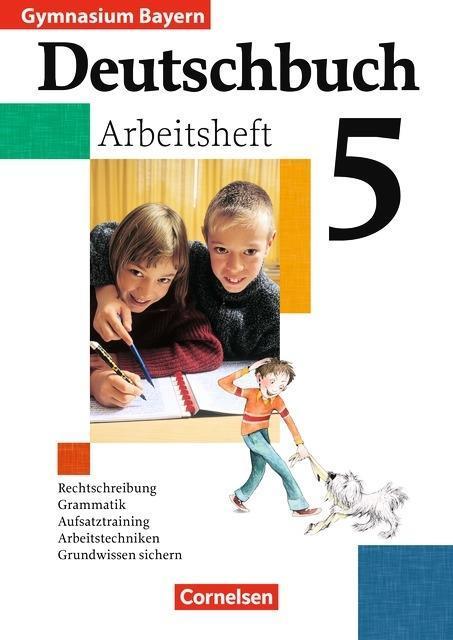 Deutschbuch 5. Arbeitsheft mit Lösungen. Bayern. Gymnasium. RSR 2006 als Buch
