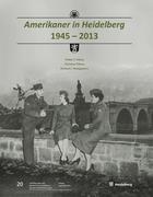 Amerikaner in Heidelberg 1945 - 2013