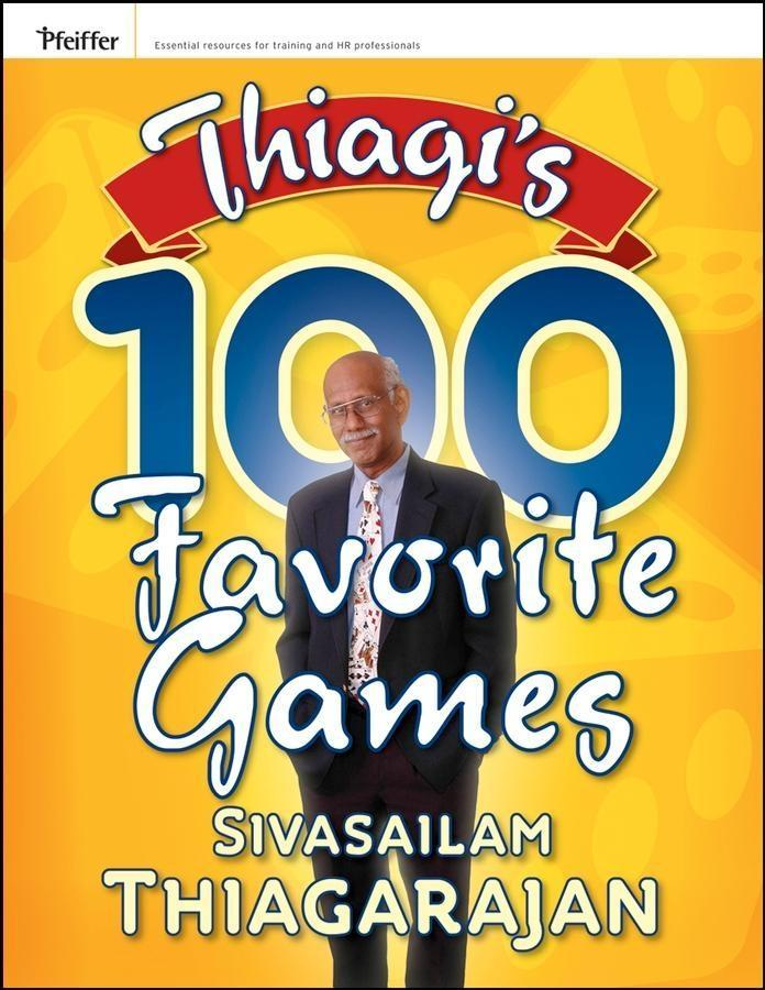 Thiagi´s 100 Favorite Games als eBook Download ...