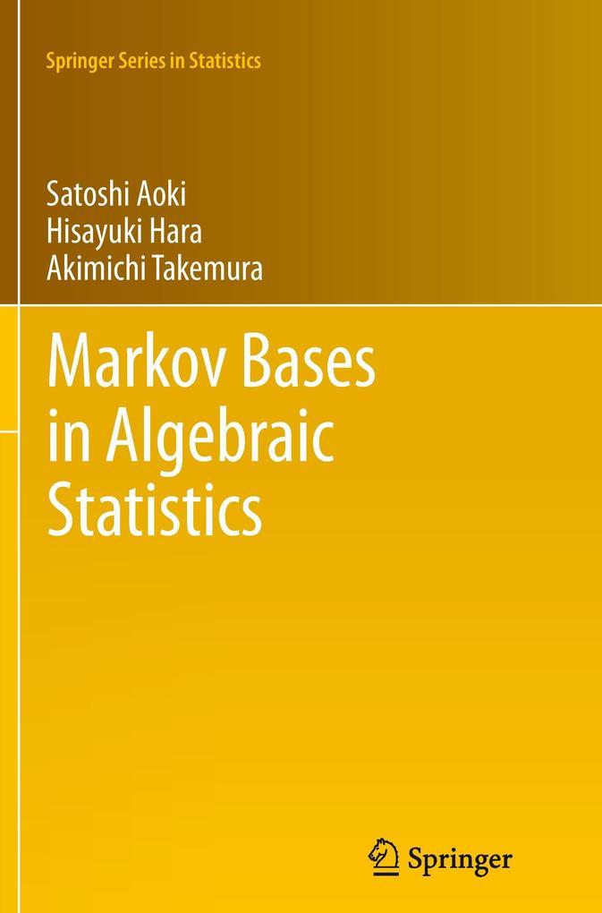 Markov Bases in Algebraic Statistics als Buch v...