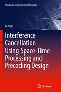 Interference Cancellation Using Space-Time Processing and Precoding Design