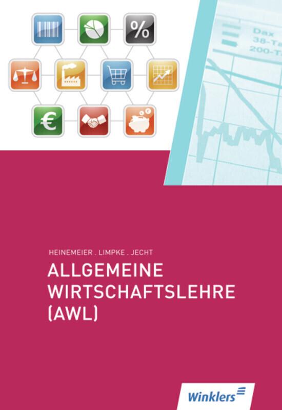 Allgemeine Wirtschaftslehre (AWL). Schülerbuch als Buch
