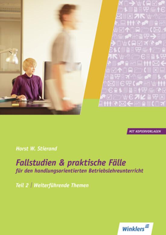 Fallstudien und praktische Fälle 2. Weiterführende Themen als Buch