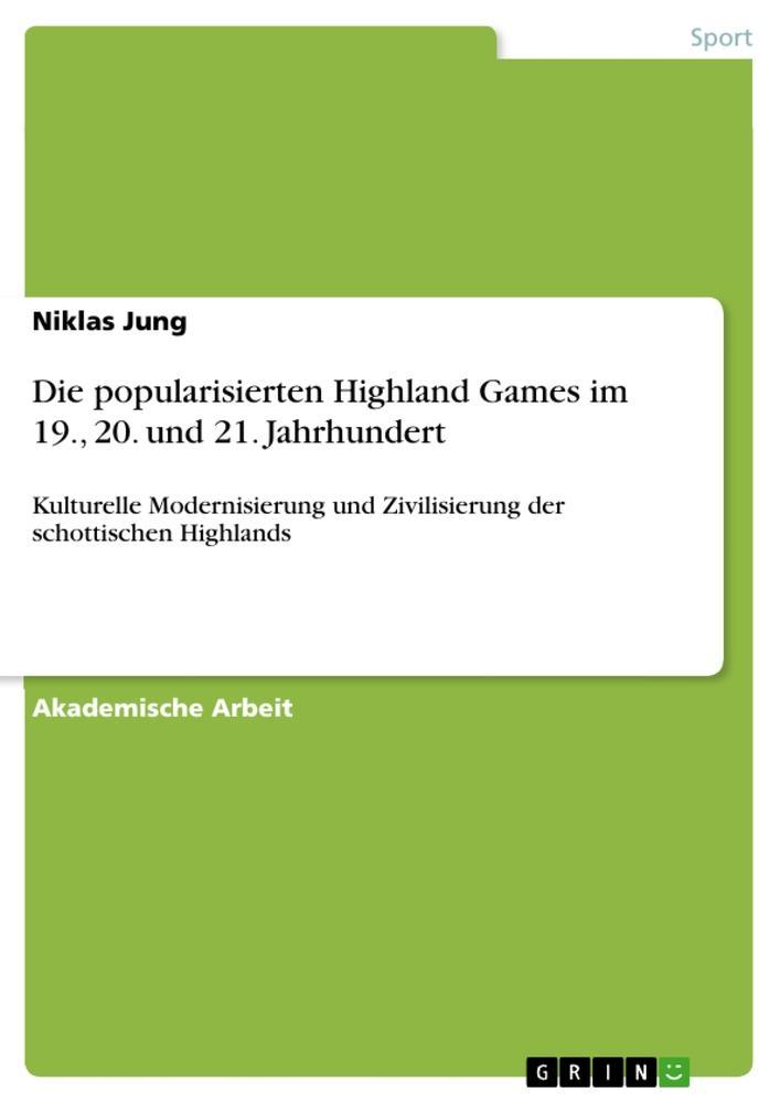 Die popularisierten Highland Games im 19., 20. ...