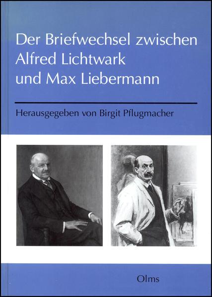 Der Briefwechsel zwischen Alfred Lichtwark und Max Liebermann als Buch