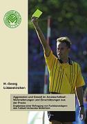Aggression und Gewalt im Amateurfussball - Wahrnehmungen und Einschätzungen a.d. Praxis als Buch