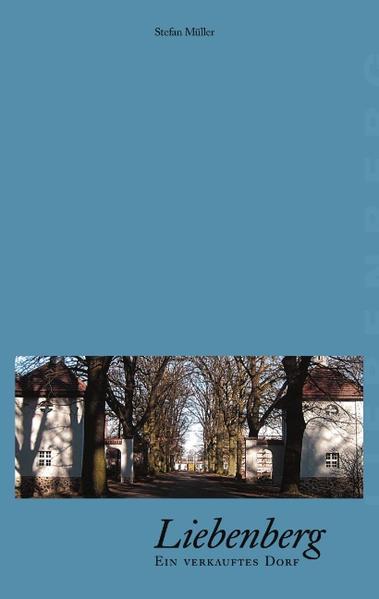 Liebenberg - Ein verkauftes Dorf als Buch