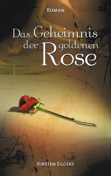 Das Geheimnis der goldenen Rose als Buch