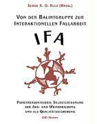 Von der Balintgruppe zur Interaktionelle Fallarbeit (IFA) als Buch