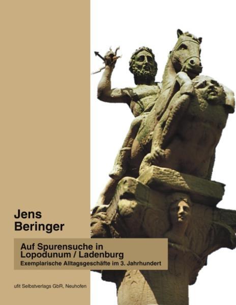 Auf Spurensuche in Lopodunum / Ladenburg als Buch