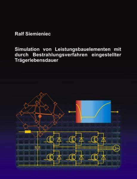 Simulation von Leistungsbauelementen mit durch Bestrahlungsverfahren eingestellter Trägerlebensdauer als Buch