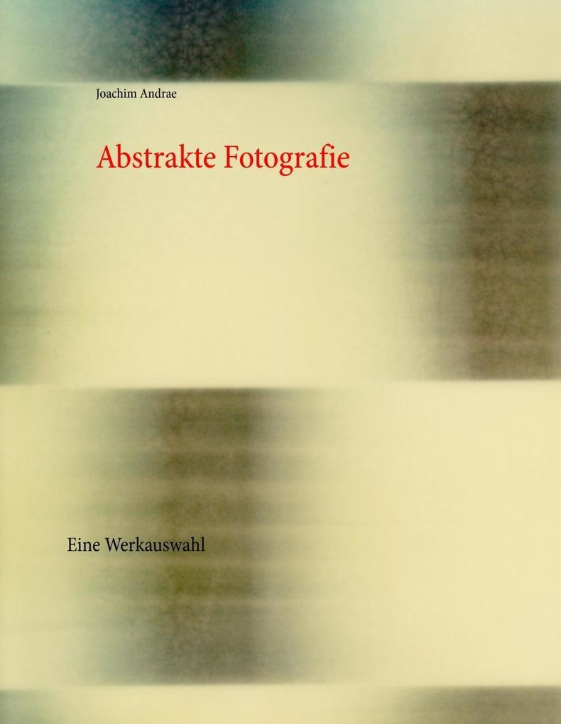 Abstrakte Fotografie als eBook Download von Joa...