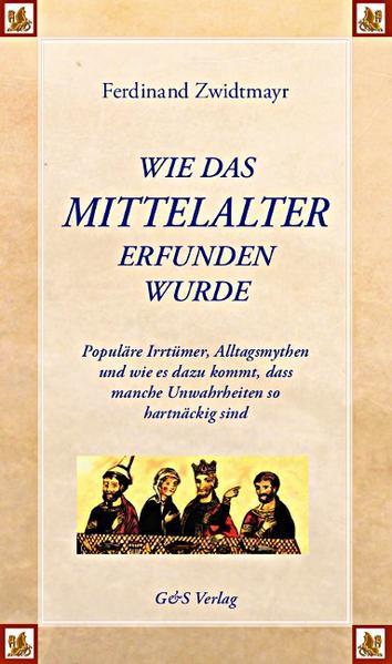 Wie das Mittelalter erfunden wurde als Buch
