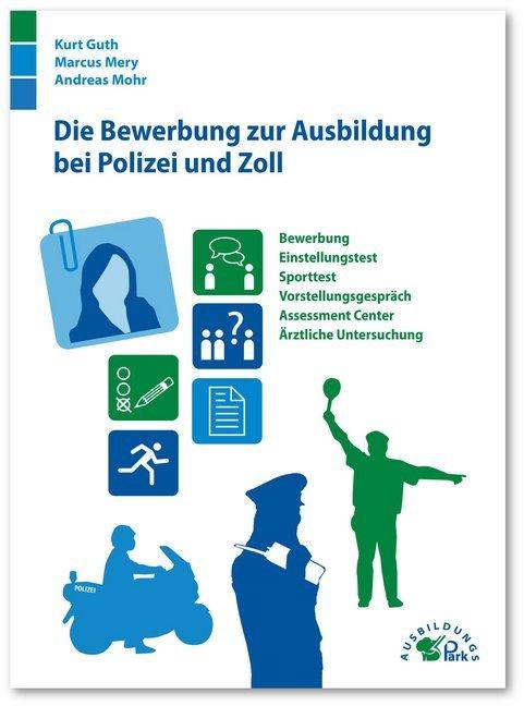 Die Bewerbung zur Ausbildung bei Polizei und Zo...
