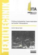 Einfluss biobasierter Fasermaterialien auf textile Tribosysteme